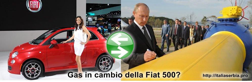 Serbia Russia Fiat 500 in cambio del Gas di mosca